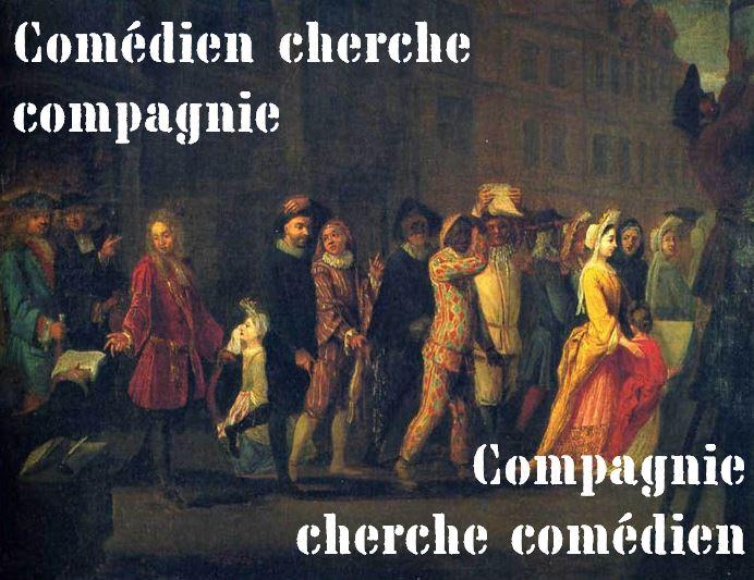 Comédien cherche compagnie / compagnie cherche comédien