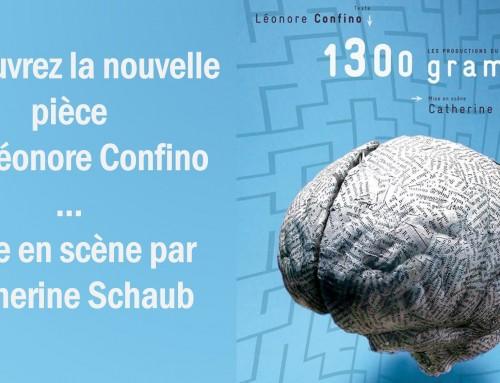 """Découvrez """"1300 g"""" la nouvelle pièce de Léonore Confino"""