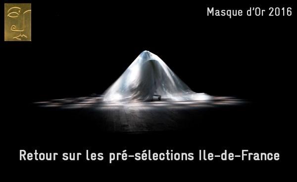 Masque d'Or 2016 - Retour sur les pré-sélections Ile-de-France